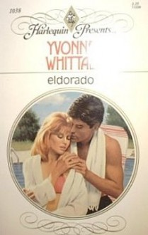 Eldorado (Harlequin Presents, No 1038) - Yvonne Whittal