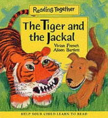 Tiger And Jackal (Reading Together) - Vivian French