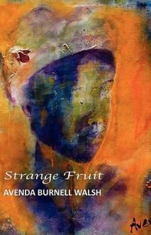 Strange Fruit - Avenda Burnell Walsh