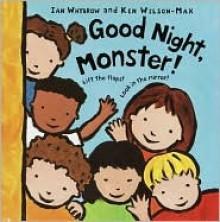 Good Night, Monster! - Ian Whybrow