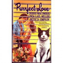 Purrfect Love - Debbie Macomber, Linda Lael Miller, Patricia Simpson