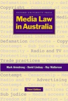 Media Law In Australia - Mark Armstrong, Dave Lindsay