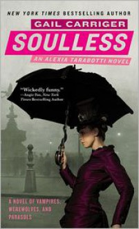 Soulless (Parasol Protectorate Series #1) -