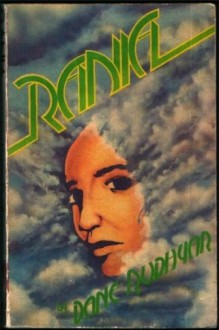 Rania: An Epic Narrative - Dane Rudhyar