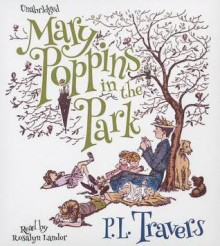 Mary Poppins in the Park - P.L. Travers