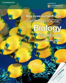 Cambridge IGCSE Biology Workbook (Cambridge International Examinations) - Mary Jones