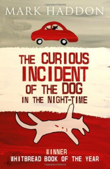 The Curious Incident Of The Dog In The Night-Time - Mark Haddon