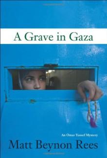 Grave in Gaza - Matt Rees