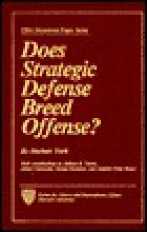 Does Strategic Defense Breed - Herbert F. York, Ashton B. Carter, Albert Carnesale, Stephen Rosen, George Rathjens