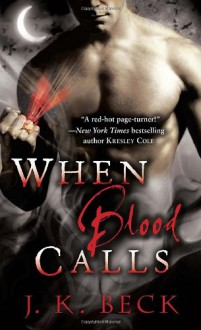 When Blood Calls - J.K. Beck
