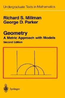 Geometry: A Metric Approach with Models - Richard S. Millman, George D. Parker