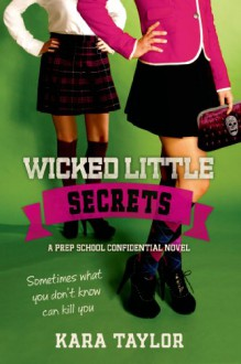 Wicked Little Secrets - Kara Taylor