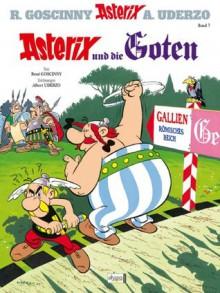 Asterix 07: Asterix und die Goten (German Edition) - René Goscinny, Albert Uderzo, Gudrun Penndorf