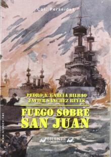 Fuego sobre San Juan - Pedro A. Garcia Bilbao, Javier Fernández Sánchez-Reyes