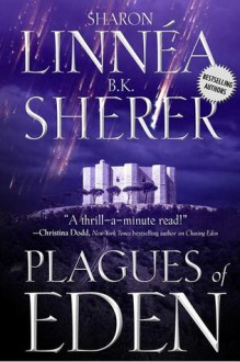 Plagues of Eden - Sharon Linnea, B.K. Sherer