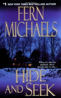 Hide and Seek (The Sisterhood: Rules of the Game, Book 1) - Fern Michaels
