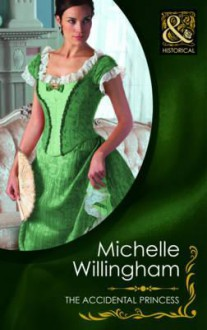 The Accidental Princess (Historical Romance) - Michelle Willingham