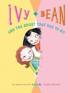 Ivy and Bean and the Ghost That Had to Go (Ivy and Bean, #2) - Annie Barrows, Sophie Blackall