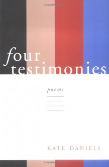 Four Testimonies - Kate Daniels