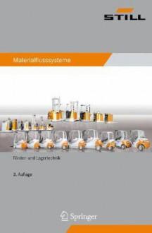 Materialflusssysteme: Förder Und Lagertechnik (German Edition) - Michael ten Hompel, Thorsten Schmidt, Lars Nagel