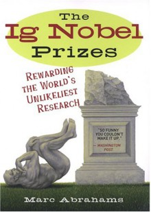The Ig Nobel Prizes - Marc Abrahams