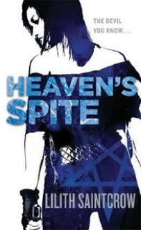 Heaven's Spite - Lilith Saintcrow