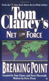 Breaking Point - Tom Clancy, Steve Perry, Steve Pieczenik