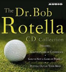 The Dr. Bob Rotella CD Collection - Bob Rotella