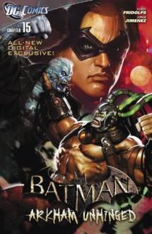Batman: Arkham Unhinged #15 - Derek Fridolfs, Jorge Jimenez