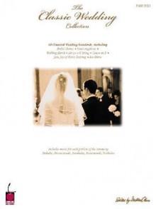 The Classic Wedding Collection: Piano Solo - Hal Leonard Publishing Company