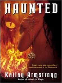 Haunted (Women of the Otherworld Series #5) - Laural Merlington, Kelley Armstrong