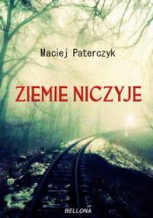 Ziemie niczyje - Maciej Paterczyk