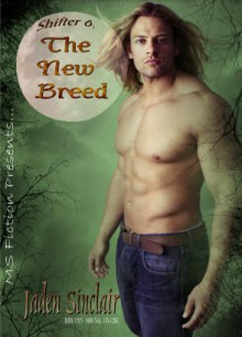 The New Breed, Shifter Series Book 6 - Jaden Sinclair