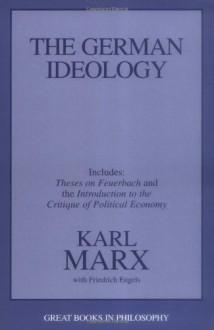 The German Ideology - Karl Marx, Friedrich Engels