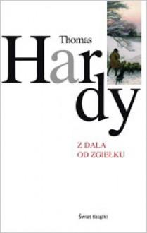 Z dala od zgiełku - Thomas Hardy