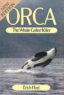 Orca: The Whale Called Killer - Erich Hoyt, Susan Brody, Susan Dickinson