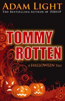 Tommy Rotten: A Halloween Tale - Adam Light
