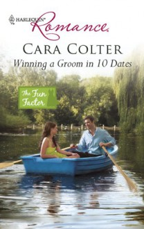 Winning a Groom in 10 Dates - Cara Colter