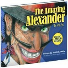The Amazing Alexander - Justin Meitz, Matthew Jones