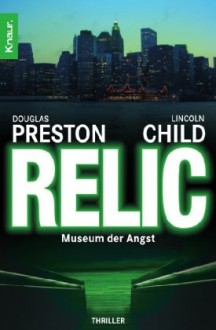 Das Relikt: Museum der Angst - Thomas A. Merk, Douglas Preston, Lincoln Child