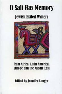 If Salt Has Memory: Jewish Writing in Exile - Jennifer Langer