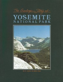 The Geologic Story of Yosemite National Park - N. King Huber