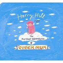 The Further Adventures Of The Queen Mum - Harry Hill