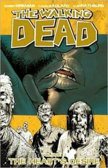 The Walking Dead, Vol. 4: The Heart's Desire - Cliff Rathburn, Charlie Adlard, Robert Kirkman