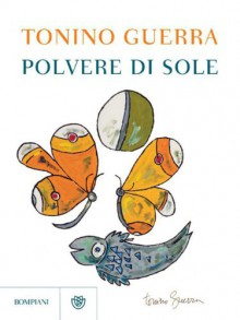 Polvere di sole (Narratori italiani) (Italian Edition) - Tonino Guerra