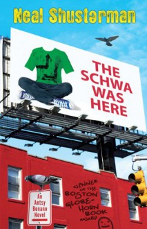 The Schwa Was Here - Neal Shusterman