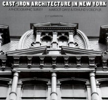 Cast-Iron Architecture in New York: A Photographic Survey - Margot Gayle, Edmund V. Gillon