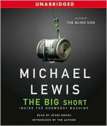 The Big Short: Inside the Doomsday Machine - Michael Lewis, Jesse Boggs