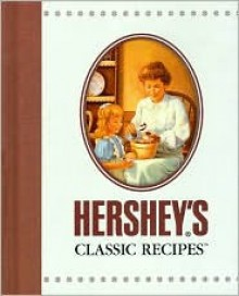 Hershey's Classic Recipes - The Hershey Company,Various,Michael Jaroszko