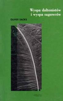 Wyspa daltonistów i wyspa sagowców - Oliver Sacks